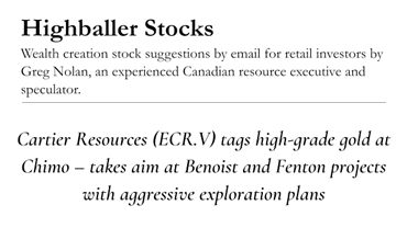 """Cartier Resources Tags High-grade Gold at Chimo – Targets Benoist and Fenton with Aggressive Exploration Plans"" – Greg Nolan – Highballer Stocks article"