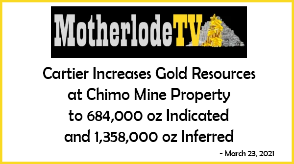 Cartier Increases Gold Resources at Chimo Mine Property to 684,000 oz Indicated and to 1,358,000 oz Inferred – MotherLode.Net
